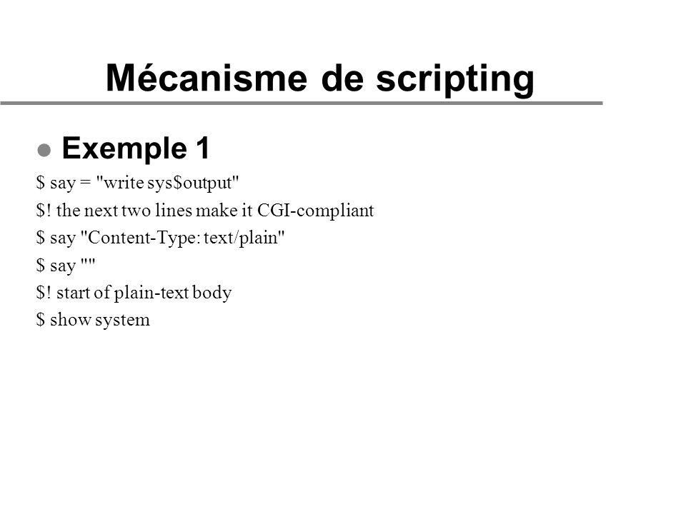 Mécanisme de scripting l Exemple 1 $ say = write sys$output $.