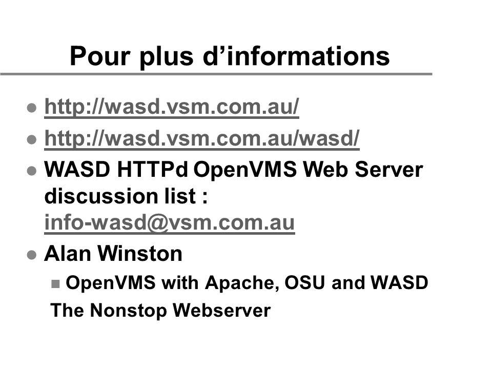 Pour plus dinformations l http://wasd.vsm.com.au/ http://wasd.vsm.com.au/ l http://wasd.vsm.com.au/wasd/ http://wasd.vsm.com.au/wasd/ l WASD HTTPd Ope