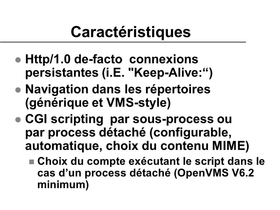 Caractéristiques l Http/1.0 de-facto connexions persistantes (i.E.