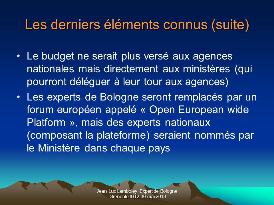 Jean-Luc Lamboley -Expert de Bologne -Grenoble IUT2 30 mai 2013 Les derniers éléments connus (suite) Le budget ne serait plus versé aux agences nation