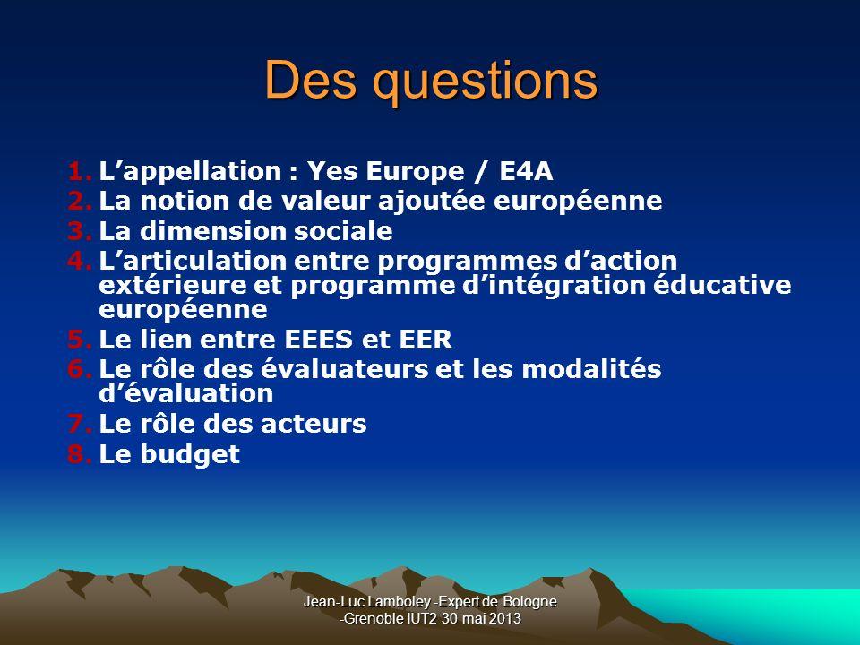 Jean-Luc Lamboley -Expert de Bologne -Grenoble IUT2 30 mai 2013 1.Lappellation : Yes Europe / E4A 2.La notion de valeur ajoutée européenne 3.La dimens