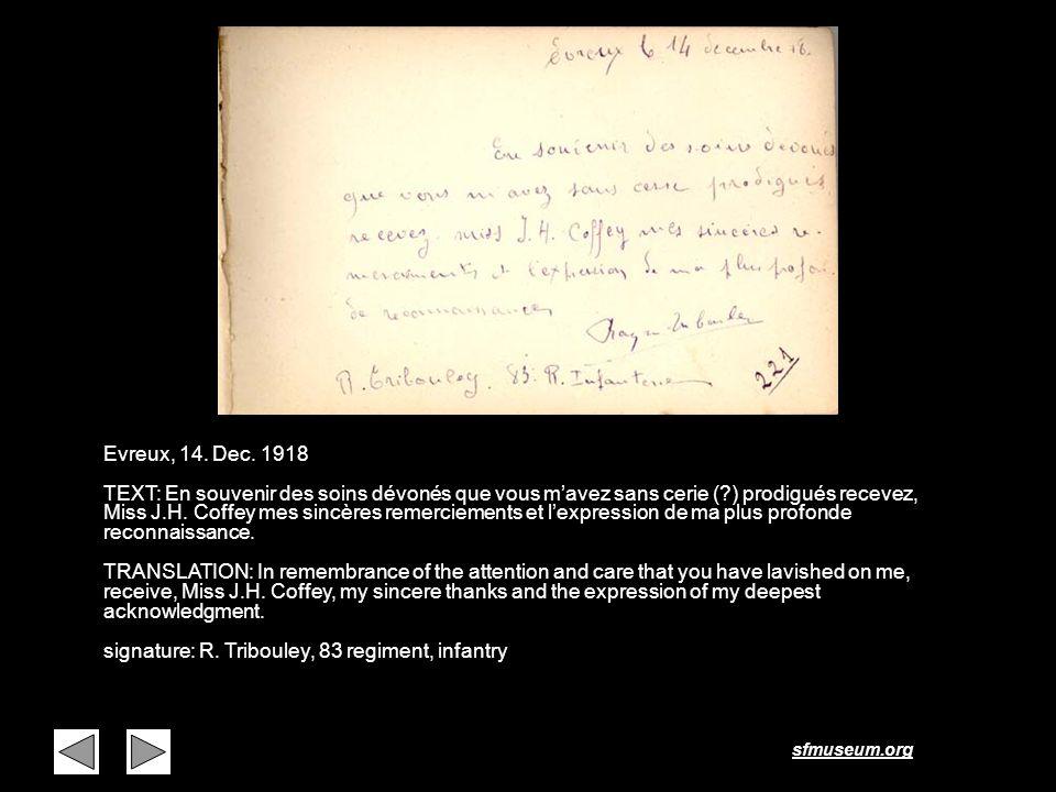 sfmuseum.org Page 6 Evreux, 14. Dec. 1918 TEXT: En souvenir des soins dévonés que vous mavez sans cerie (?) prodigués recevez, Miss J.H. Coffey mes si