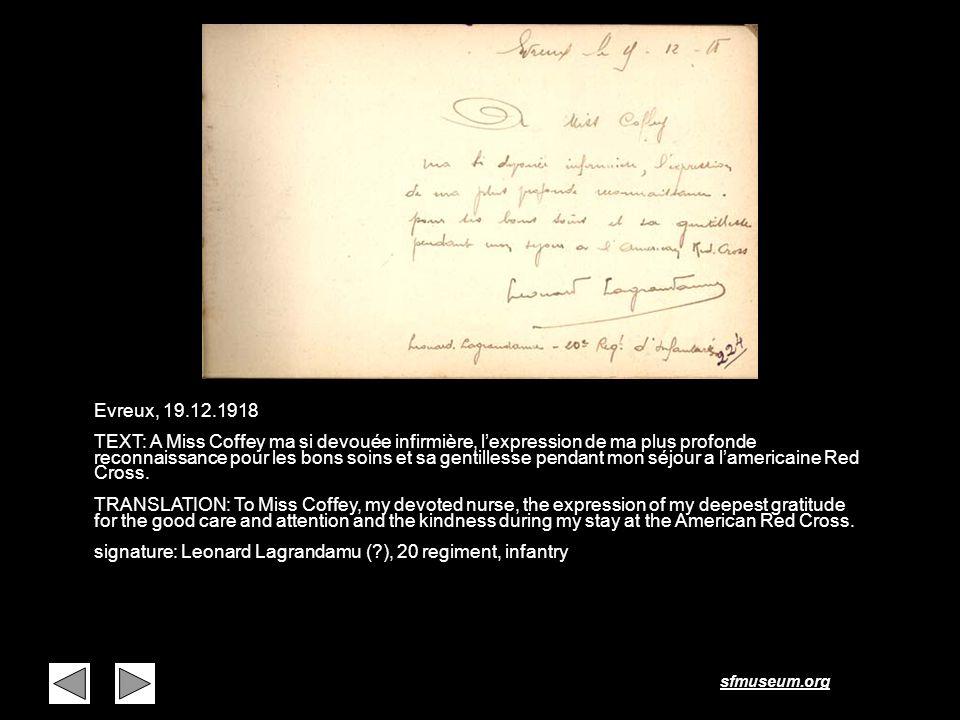 sfmuseum.org Page 16 Evreux, 19.12.1918 TEXT: A Miss Coffey ma si devouée infirmière, lexpression de ma plus profonde reconnaissance pour les bons soi