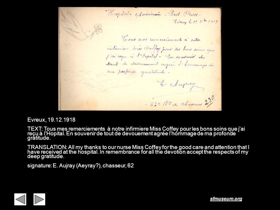 sfmuseum.org Page 17 Evreux, 19.12.1918 TEXT: Tous mes remerciements á notre infirmiere Miss Coffey pour les bons soins que jai reçu á lHopital. En so