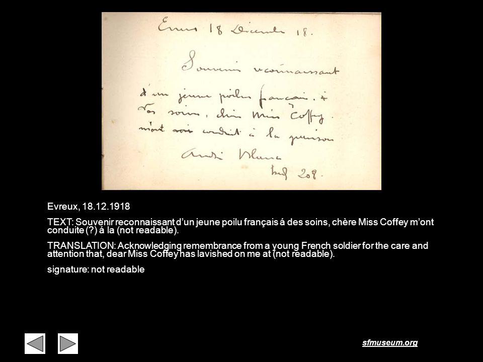 sfmuseum.org Page 28 Evreux, 18.12.1918 TEXT: Souvenir reconnaissant dun jeune poilu français á des soins, chère Miss Coffey mont conduite (?) á la (n