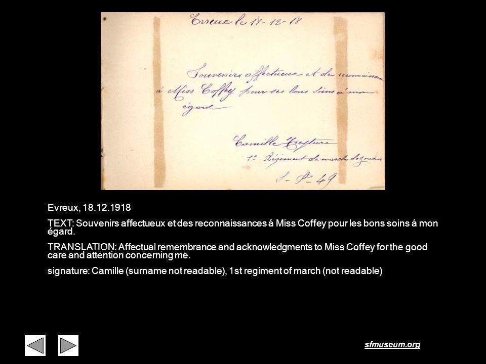 sfmuseum.org Page 29 Evreux, 18.12.1918 TEXT: Souvenirs affectueux et des reconnaissances á Miss Coffey pour les bons soins á mon égard. TRANSLATION: