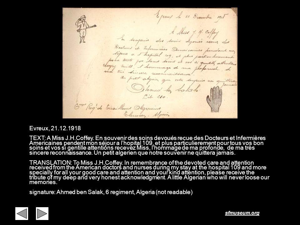 sfmuseum.org Page 34 Evreux, 21.12.1918 TEXT: A Miss J.H.Coffey. En souvenir des soins devoués recue des Docteurs et Infermières Americaines pendent m