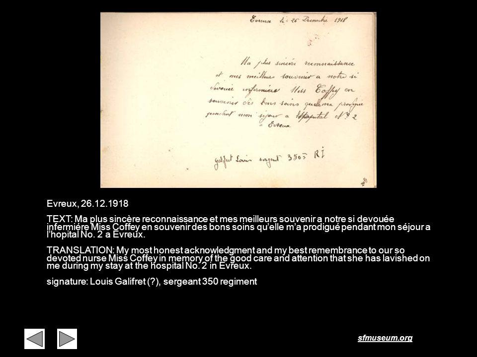 sfmuseum.org Page 36 Evreux, 26.12.1918 TEXT: Ma plus sincère reconnaissance et mes meilleurs souvenir a notre si devouée infermiére Miss Coffey en so