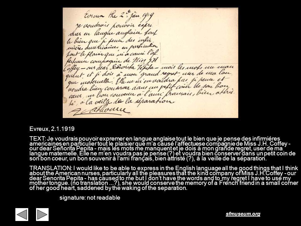 sfmuseum.org Page 42 Evreux, 2.1.1919 TEXT: Je voudrais pouvoir expremer en langue anglaise tout le bien que je pense des infirmiéres americaines en p