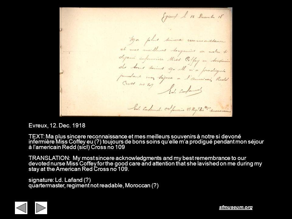 sfmuseum.org Evreux, 12. Dec. 1918 TEXT: Ma plus sincere reconnaissance et mes meilleurs souvenirs á notre si devoné infermière Miss Coffey eu (?) tou