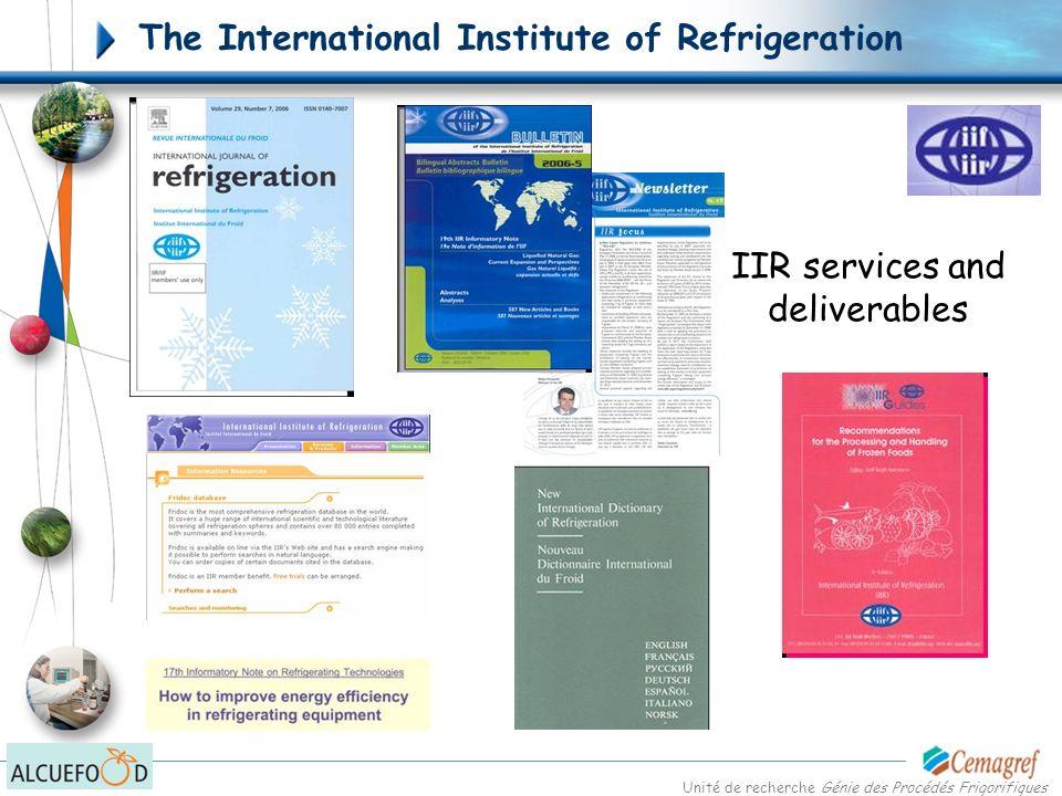 Unité de recherche Génie des Procédés Frigorifiques IIR services and deliverables The International Institute of Refrigeration