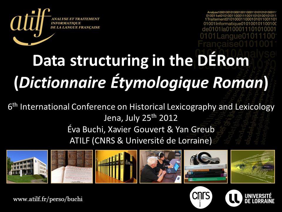Analyse et Traitement Informatique de la Langue Française 12 The international DÉRom team 8 th DÉRom workshop (Nancy, June 25 th -26 th 2012)