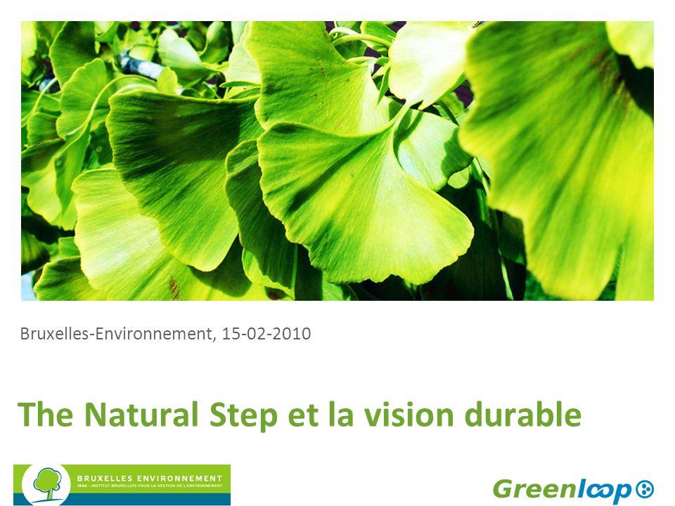 The Natural Step et la vision durable Bruxelles-Environnement, 15-02-2010