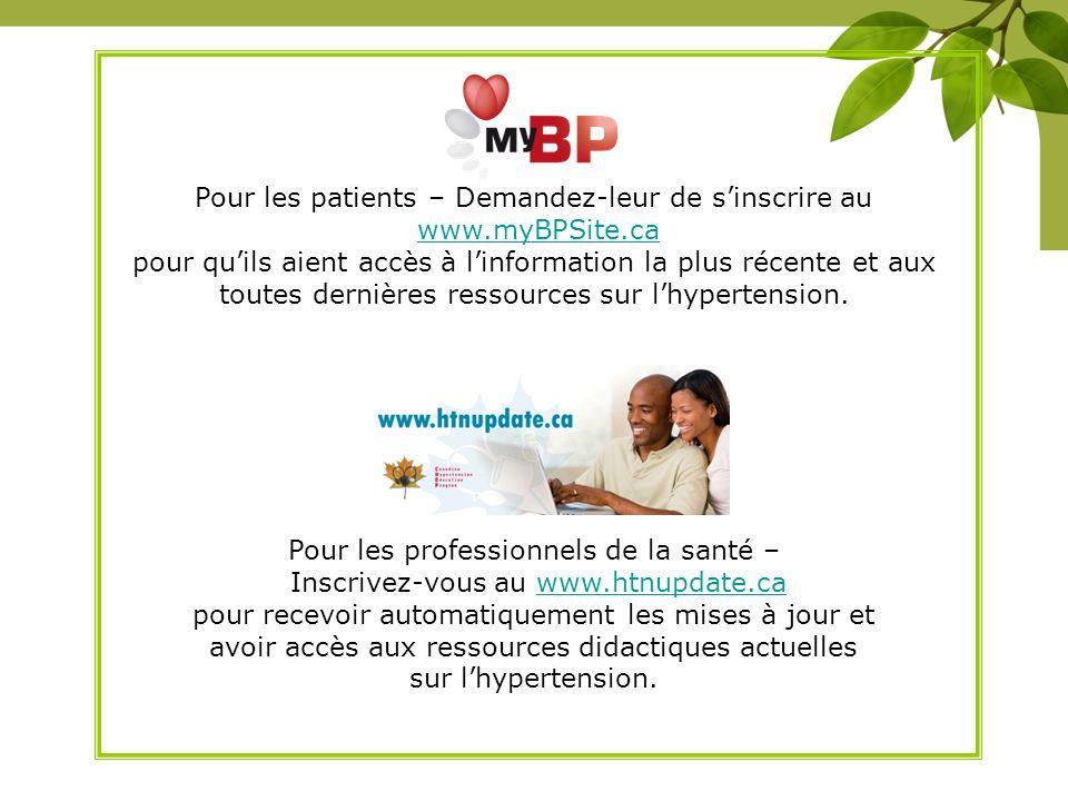 Pour les patients – Demandez-leur de sinscrire au www.myBPSite.ca www.myBPSite.ca pour quils aient accès à linformation la plus récente et aux toutes