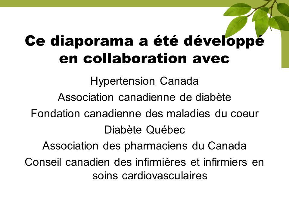 Ce diaporama a été développé en collaboration avec Hypertension Canada Association canadienne de diabète Fondation canadienne des maladies du coeur Di