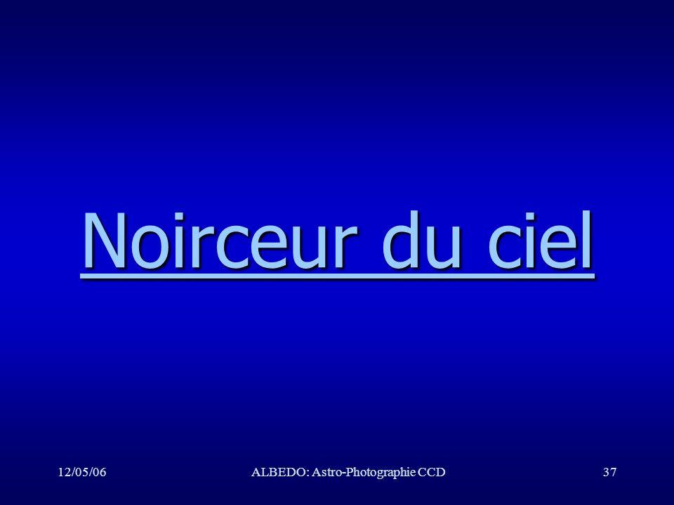 12/05/06ALBEDO: Astro-Photographie CCD37 Noirceur du ciel Noirceur du ciel