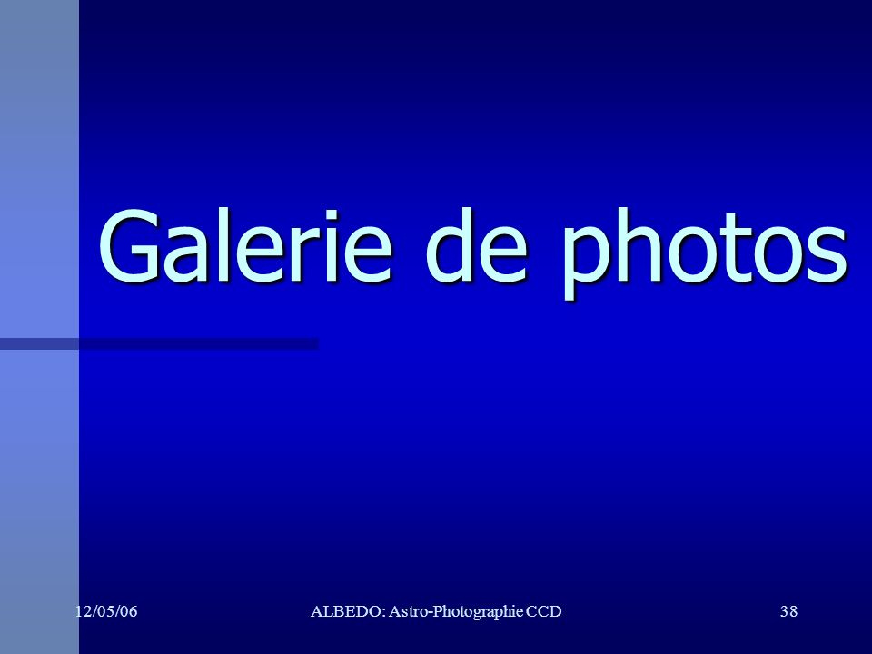 12/05/06ALBEDO: Astro-Photographie CCD38 Galerie de photos