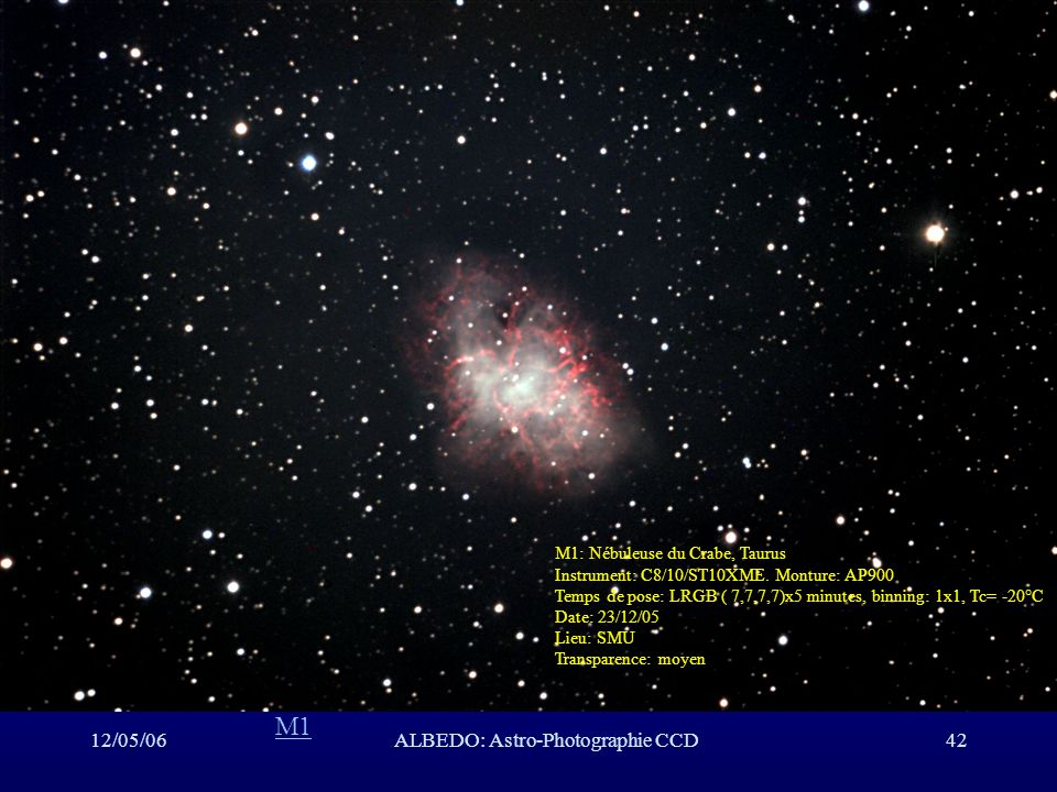 12/05/06ALBEDO: Astro-Photographie CCD42 M1 M1: Nébuleuse du Crabe, Taurus Instrument: C8/10/ST10XME. Monture: AP900 Temps de pose: LRGB ( 7,7,7,7)x5
