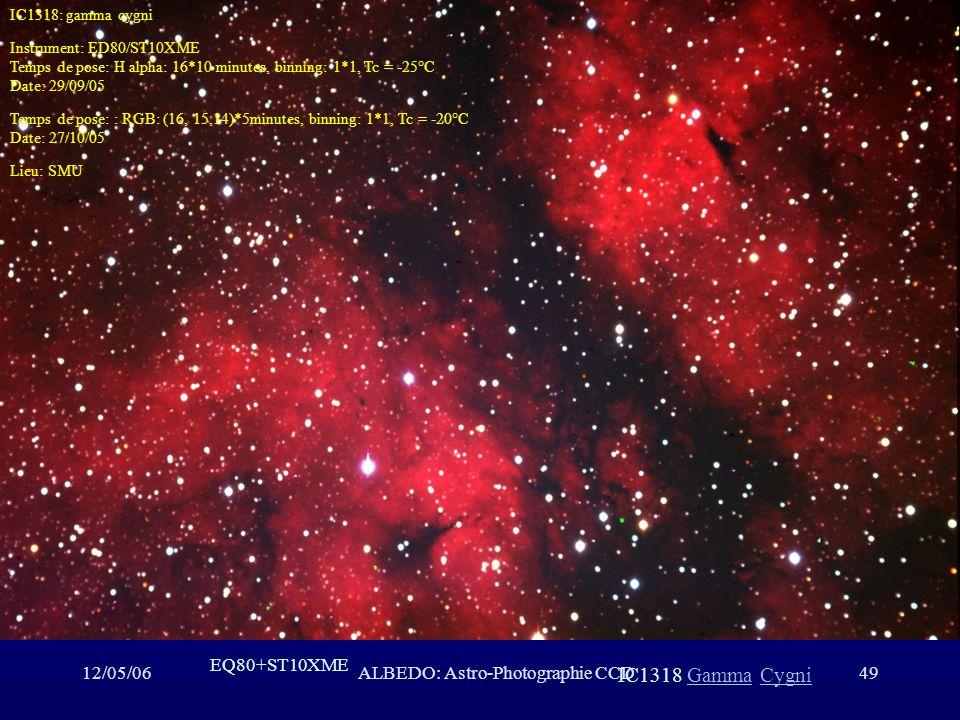 12/05/06ALBEDO: Astro-Photographie CCD49 IC1318 Gamma CygniGammaCygni EQ80+ST10XME IC1318: gamma cygni Instrument: ED80/ST10XME Temps de pose: H alpha