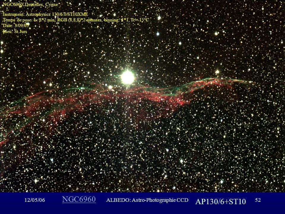 12/05/06ALBEDO: Astro-Photographie CCD52 NGC6960 AP130/6+ST10 NGC6960: Dentelles, Cygne Instrument: Astrophysics 130/6.0/ST10XME Temps de pose: L: 8*2