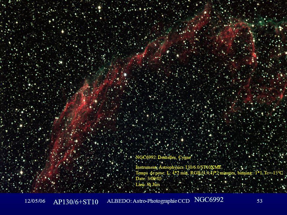 12/05/06ALBEDO: Astro-Photographie CCD53 NGC6992 AP130/6+ST10 NGC6992: Dentelles, Cygne Instrument: Astrophysics 130/6.0/ST10XME Temps de pose: L: 4*2