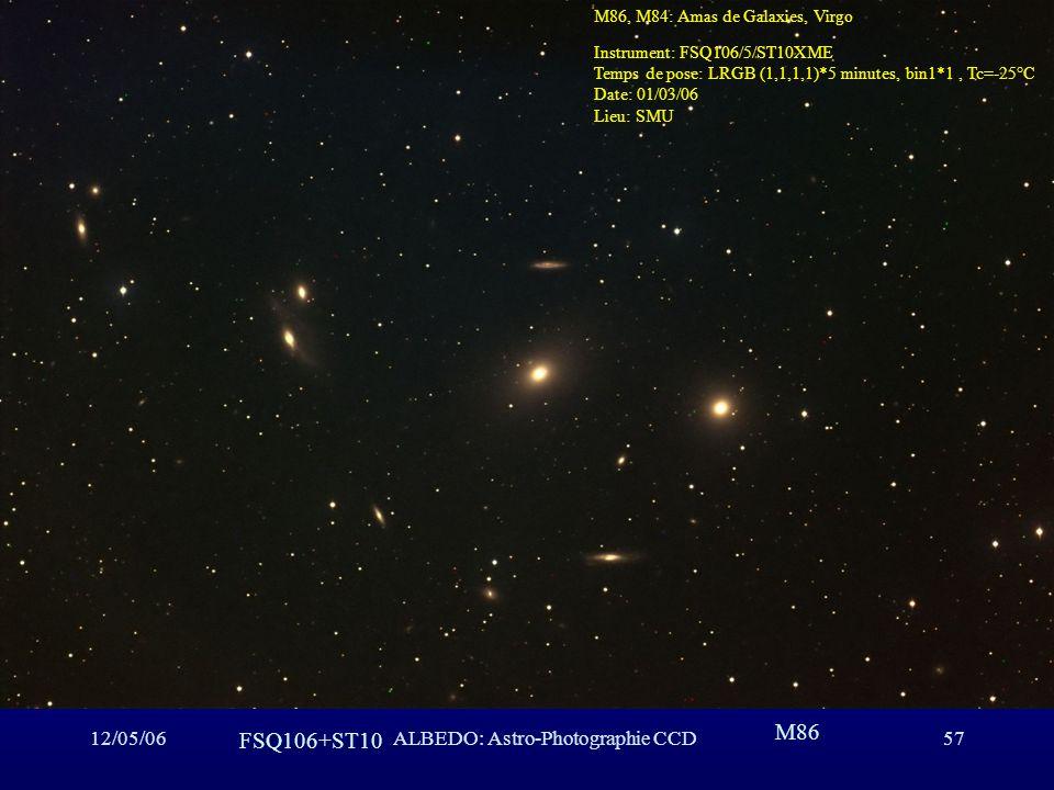 12/05/06ALBEDO: Astro-Photographie CCD57 M86 FSQ106+ST10 M86, M84: Amas de Galaxies, Virgo Instrument: FSQ106/5/ST10XME Temps de pose: LRGB (1,1,1,1)*