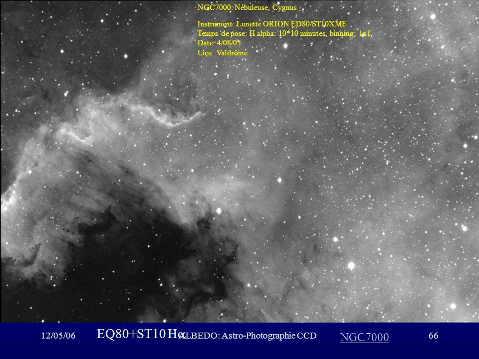 12/05/06ALBEDO: Astro-Photographie CCD66 NGC7000 EQ80+ST10 H NGC7000: Nébuleuse, Cygnus Instrument: Lunette ORION ED80/ST10XME Temps de pose: H alpha: