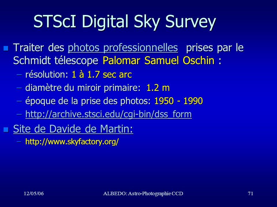 12/05/06ALBEDO: Astro-Photographie CCD71 STScI Digital Sky Survey n Traiter des photos professionnelles prises par le Schmidt télescope Palomar Samuel