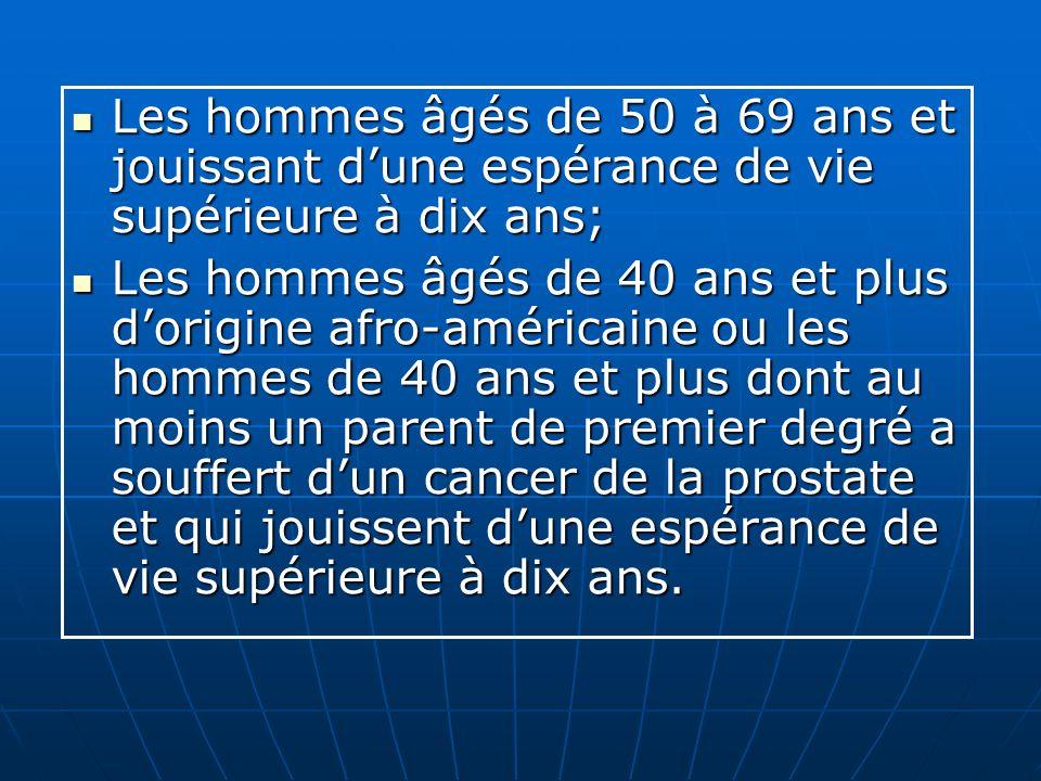 Les hommes âgés de 50 à 69 ans et jouissant dune espérance de vie supérieure à dix ans; Les hommes âgés de 50 à 69 ans et jouissant dune espérance de