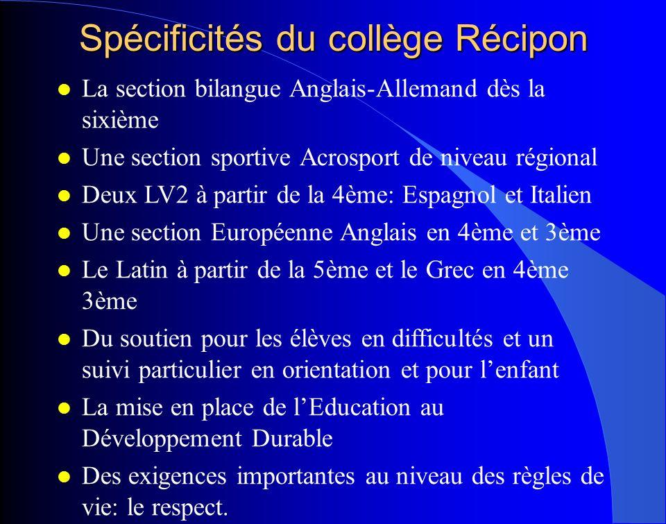 Spécificités du collège Récipon La section bilangue Anglais-Allemand dès la sixième Une section sportive Acrosport de niveau régional Deux LV2 à parti