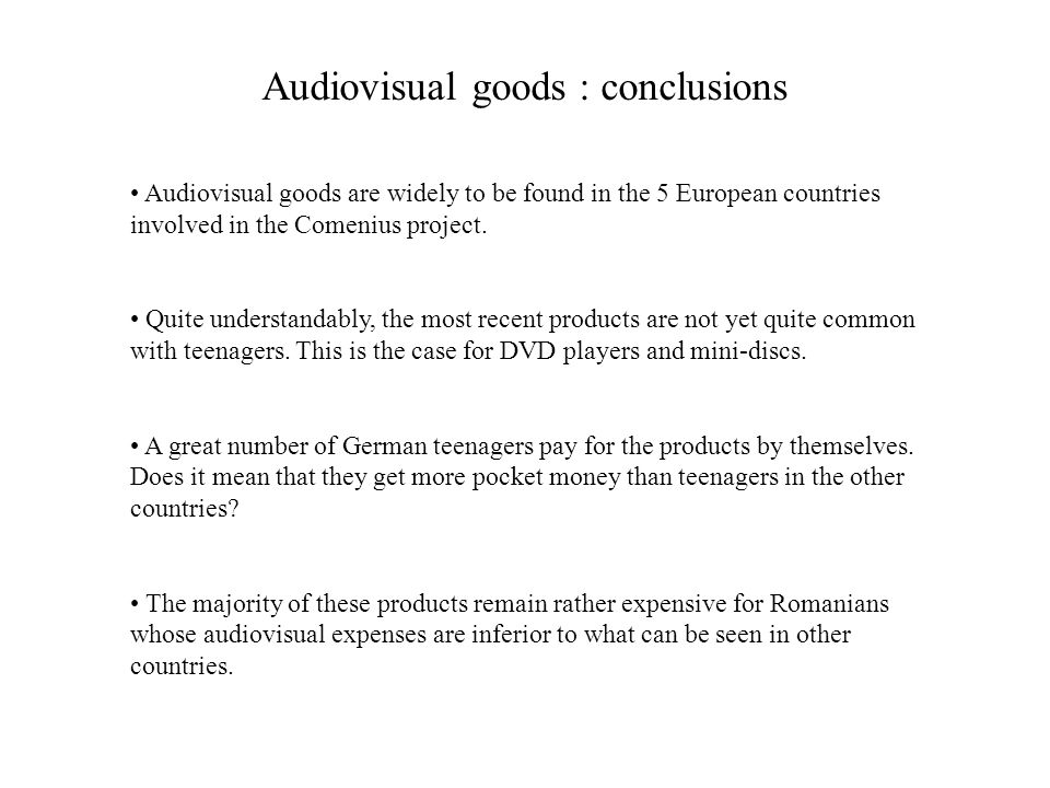 Audiovisual goods are widely to be found in the 5 European countries involved in the Comenius project. Quite understandably, the most recent products