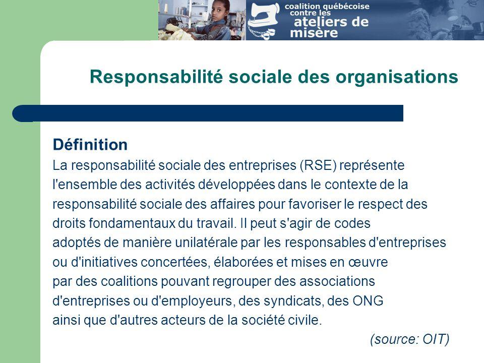 Responsabilité sociale des organisations Définition La responsabilité sociale des entreprises (RSE) représente l ensemble des activités développées dans le contexte de la responsabilité sociale des affaires pour favoriser le respect des droits fondamentaux du travail.