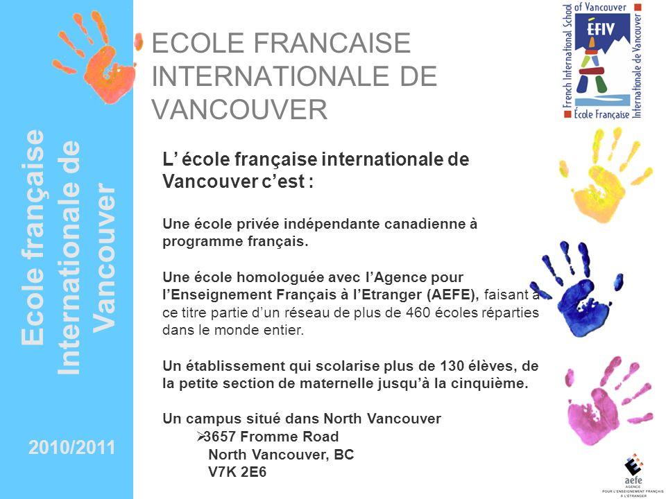 ECOLE FRANCAISE INTERNATIONALE DE VANCOUVER L école française internationale de Vancouver cest : Une école privée indépendante canadienne à programme