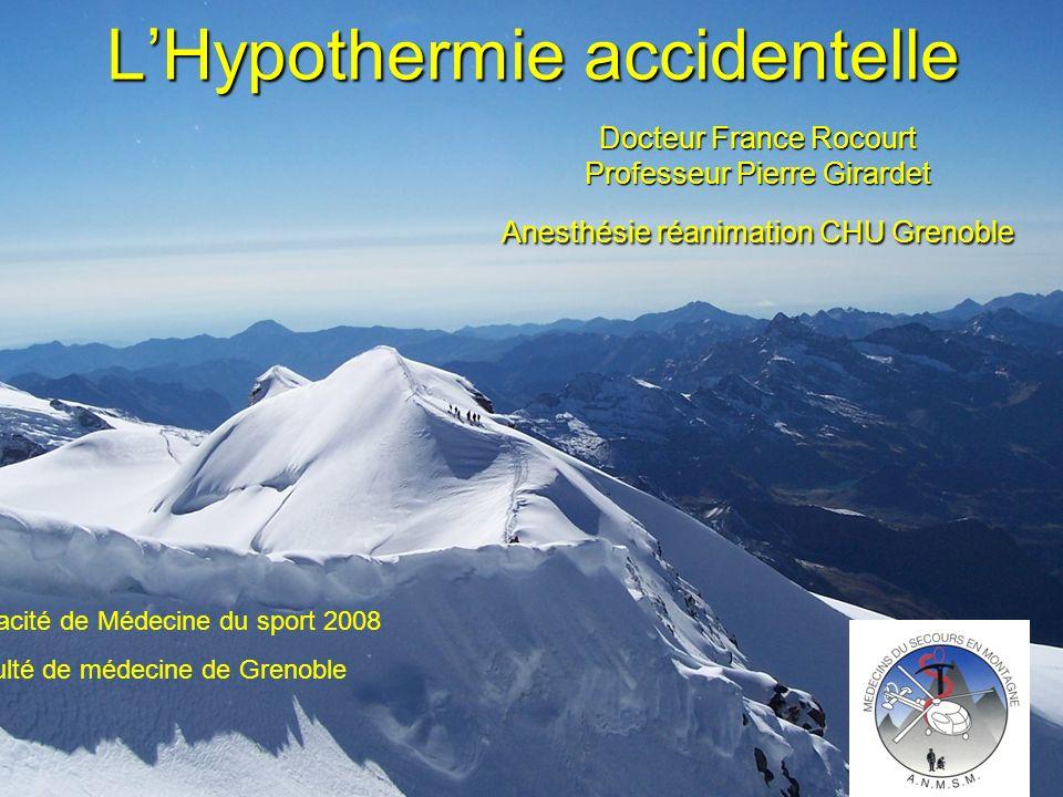LHypothermie accidentelle Docteur France Rocourt Professeur Pierre Girardet Anesthésie réanimation CHU Grenoble Capacité de Médecine du sport 2008 Faculté de médecine de Grenoble