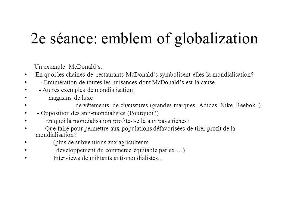 2e séance: emblem of globalization Un exemple McDonalds.