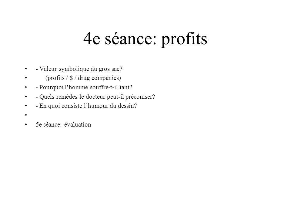 4e séance: profits - Valeur symbolique du gros sac.