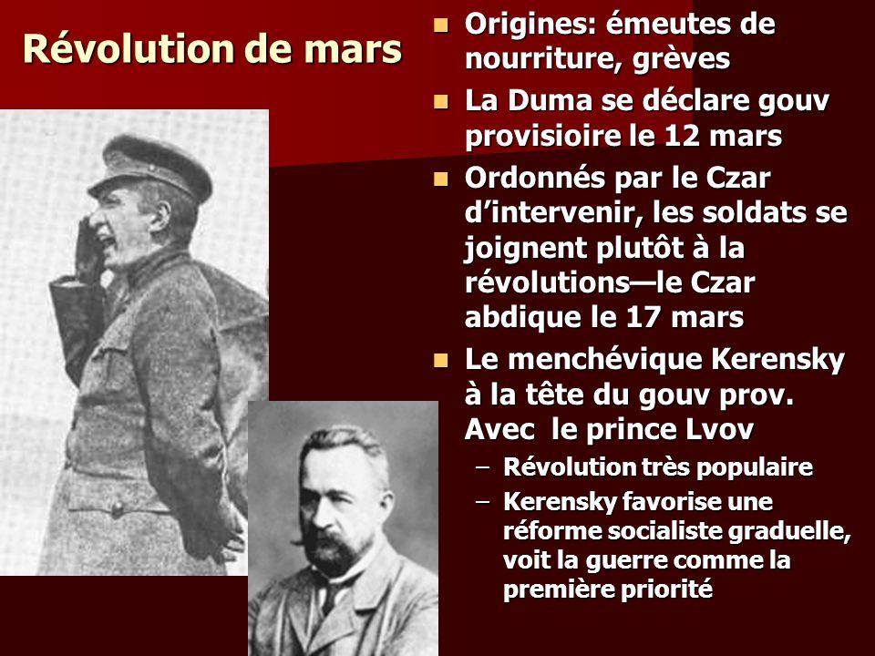 Révolution de mars Origines: émeutes de nourriture, grèves Origines: émeutes de nourriture, grèves La Duma se déclare gouv provisioire le 12 mars La D