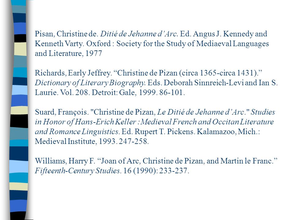 Pisan, Christine de. Ditié de Jehanne dArc. Ed. Angus J. Kennedy and Kenneth Varty. Oxford : Society for the Study of Mediaeval Languages and Literatu
