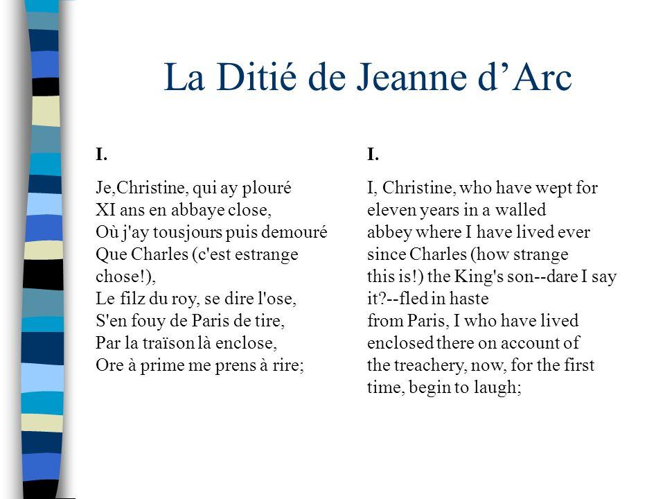 La Ditié de Jeanne dArc I. Je,Christine, qui ay plouré XI ans en abbaye close, Où j'ay tousjours puis demouré Que Charles (c'est estrange chose!), Le