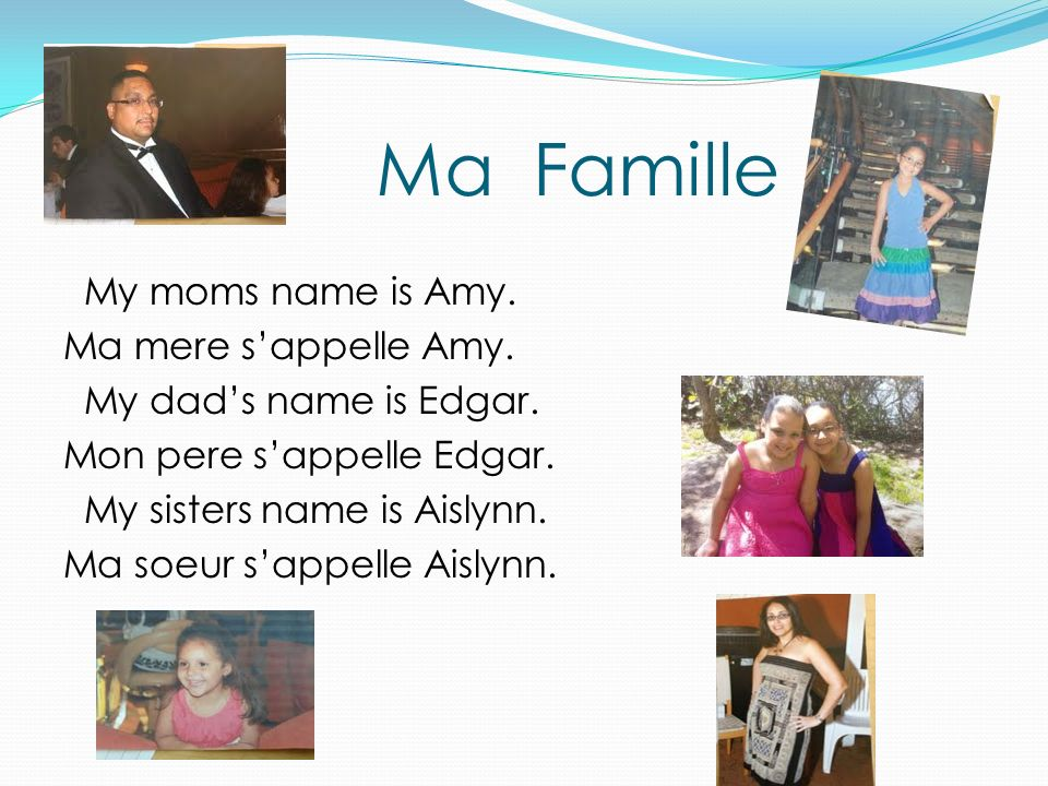 Ma Famille My moms name is Amy.Ma mere sappelle Amy.