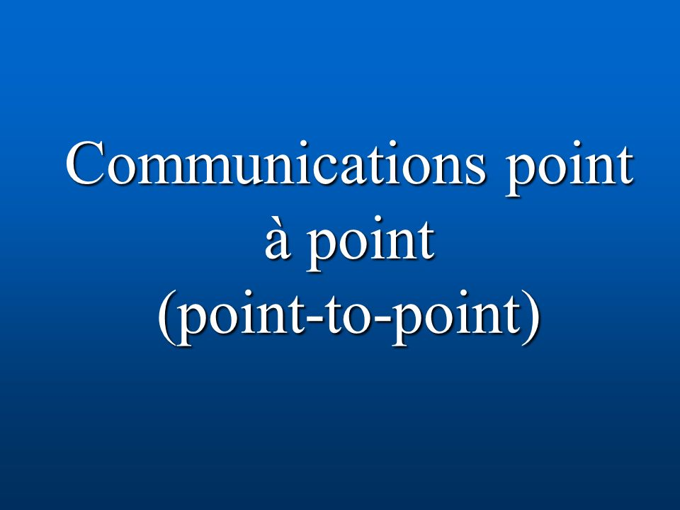 Communications point à point (point-to-point)