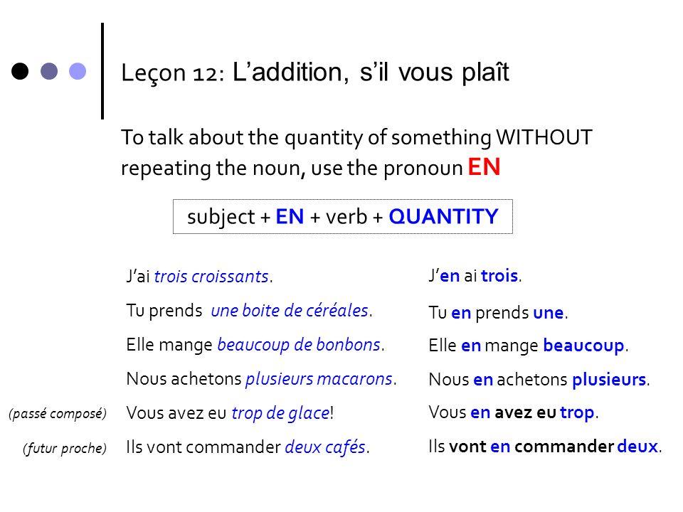 Pratiquons EN … Use the NOUNReplace the noun with EN Jai café.J ai.une tasse de en une