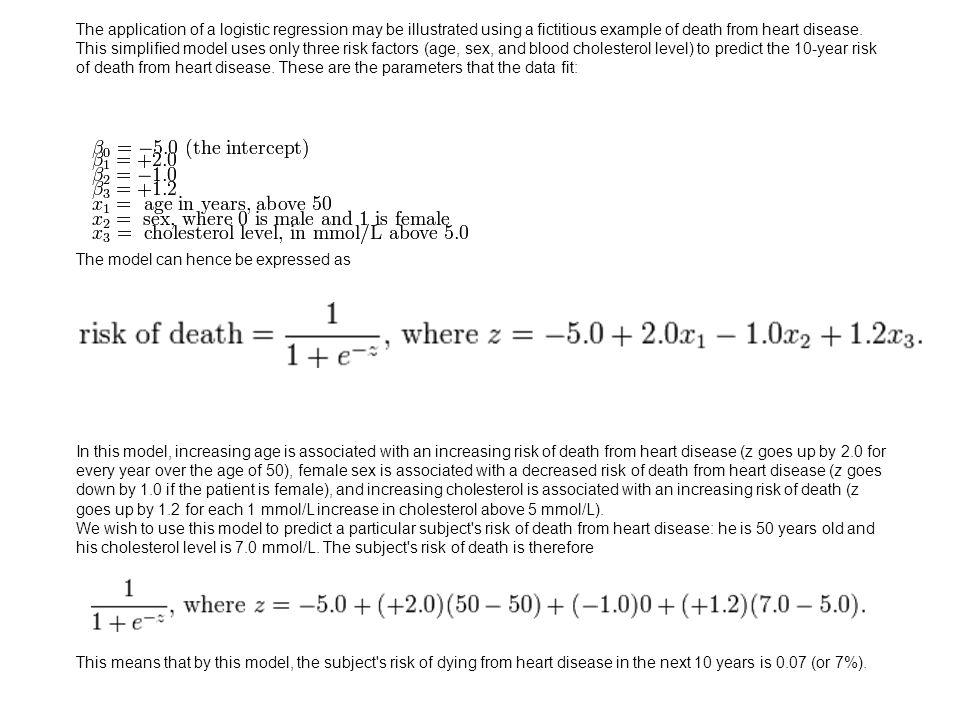 The application of a logistic regression may be illustrated using a fictitious example of death from heart disease.