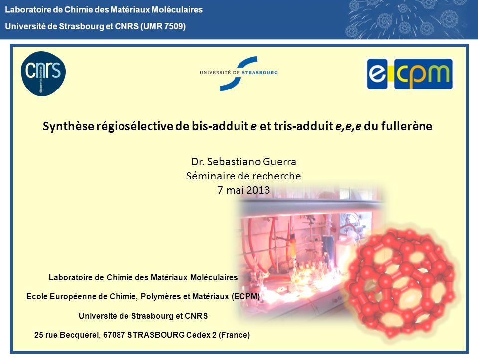 Laboratoire de Chimie des Matériaux Moléculaires Ecole Européenne de Chimie, Polymères et Matériaux (ECPM) Université de Strasbourg et CNRS 25 rue Bec