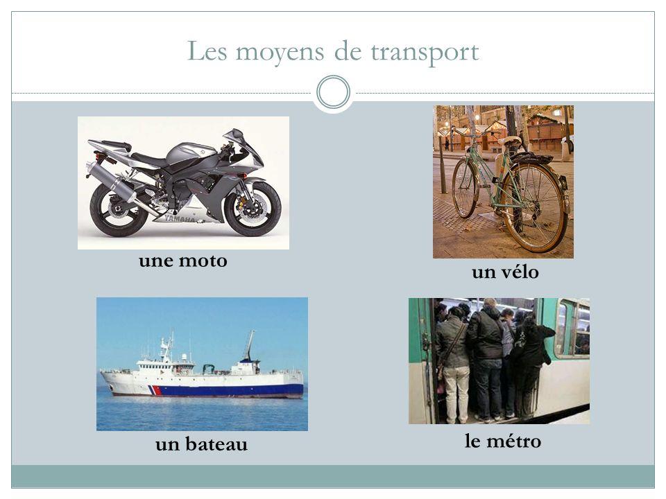 Les moyens de transport un bateau un vélo une moto le métro