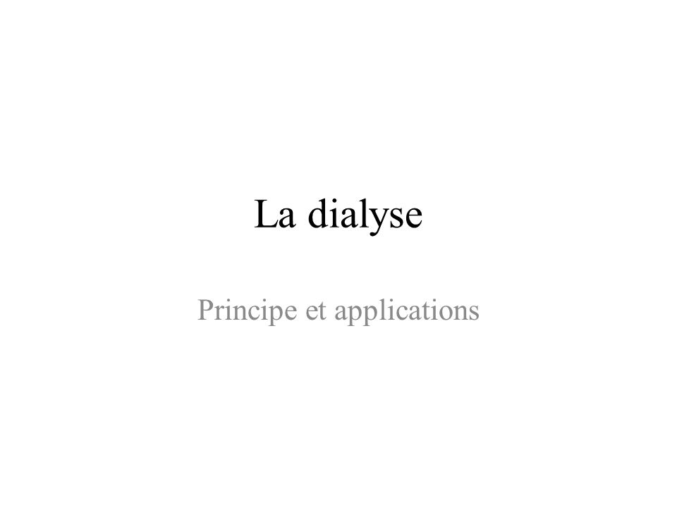 La dialyse Principe et applications