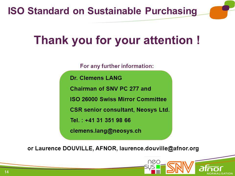 1 / Pour personnaliser les références : Affichage / En-tête et pied de page Personnaliser la zone Pied de page, Faire appliquer partout 14 ISO Standard on Sustainable Purchasing Thank you for your attention .