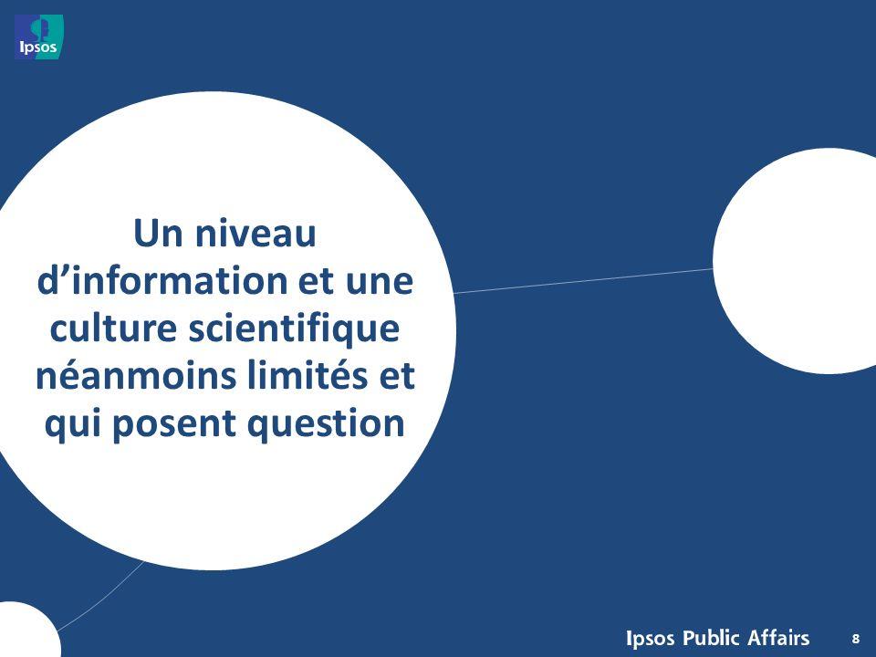 8 Un niveau dinformation et une culture scientifique néanmoins limités et qui posent question