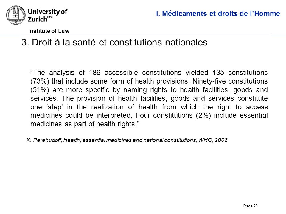 Institute of Law Page 20 3. Droit à la santé et constitutions nationales I. Médicaments et droits de lHomme The analysis of 186 accessible constitutio