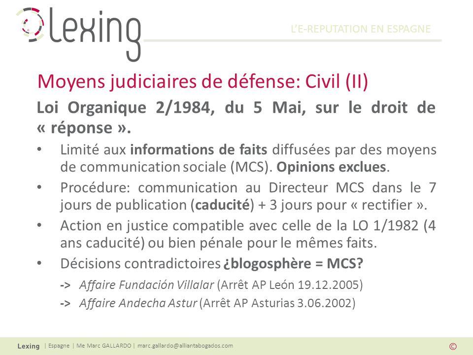 LE-REPUTATION EN ESPAGNE | Espagne | Me Marc GALLARDO | marc.gallardo@alliantabogados.com Loi Organique 2/1984, du 5 Mai, sur le droit de « réponse ».